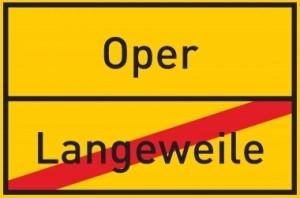 Schild Oper - Langeweile
